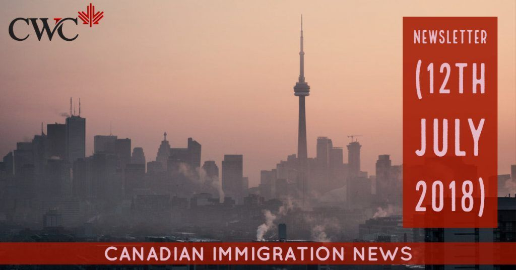 Newsletter (12th July 2018) Canada Immigration News